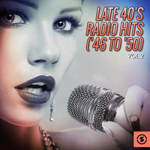 Late 40's Radio Hits ('46 to '50), Vol. 2