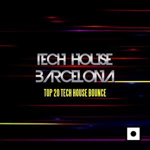 Tech House Barcelona (Top 20 Tech House Bounce)