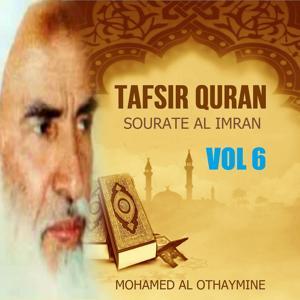 Tafsir Quran - Sourate Al imran Vol 6