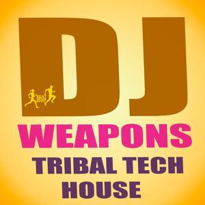 DJ Weapons Tribal Tech House