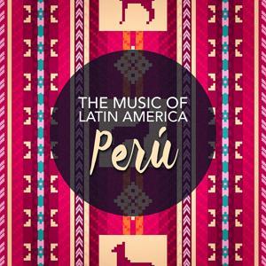 The Music of Latin America: Peru