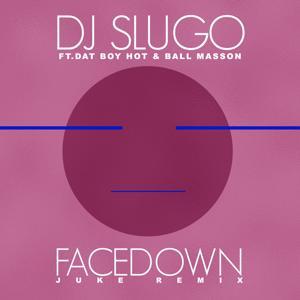 Face Down (feat. Dat Boy Hot & Ball Masson) - EP
