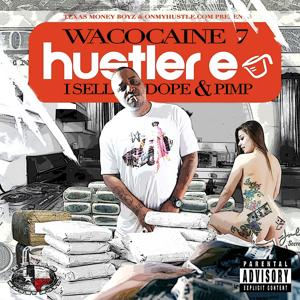 Wacocaine 7: I Sell Dope & Pimp