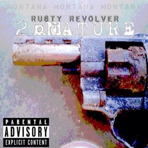Montana Montana Montana Presents: Rusty Revolver