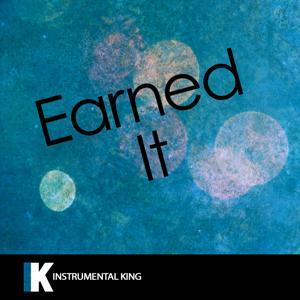 Earned It (In the Style of Weeknd) [Karaoke Version] – Single