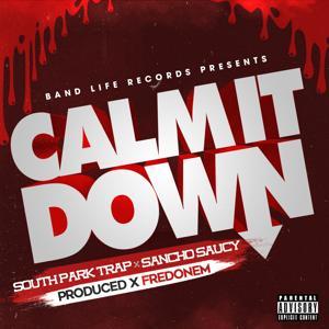 Calm It Down (feat. Sancho Saucy) - Single