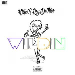 Wildin (feat. Wale) - Single