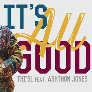 It's All Good (feat. Ashthon Jones) - Single
