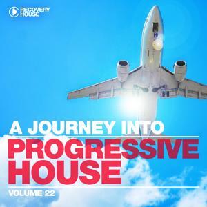 A Journey Into Progressive House, Vol. 22