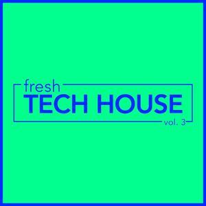 fresh Tech House, Vol. 3