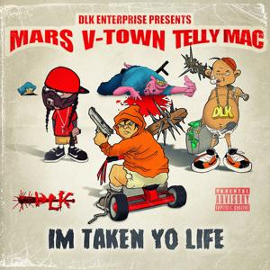 Im Taken Yo Life (feat. V-Town & Telly Mac) - Single