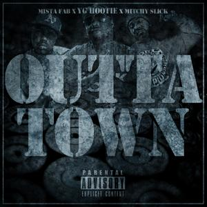 Outta Town (feat. Mitchy Slick & Mistah F.A.B.) - Single