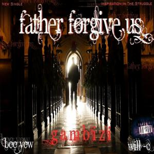 Father Forgive Us (feat. Boo Yow & Will C) - Single