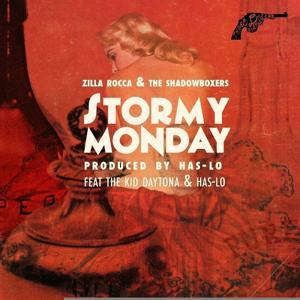 Stormy Monday (feat. Kid Daytona & Has-Lo) - Single