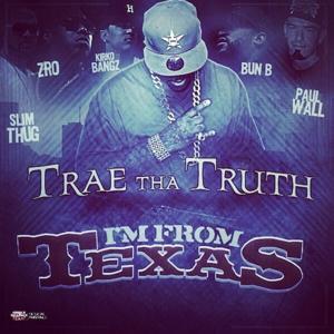 Im From Texas (feat. Slim Thug, Z-Ro, Kirko Bangz, Bun B, & Paul Wall) - Single