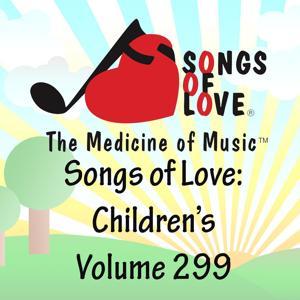 Songs of Love: Children's, Vol. 299