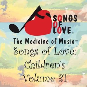 Songs of Love: Children's, Vol. 31