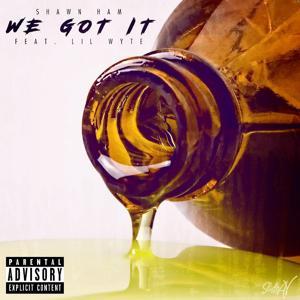 We Got It (feat. Lil Wyte)