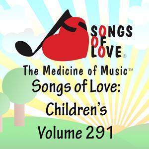Songs of Love: Children's, Vol. 291