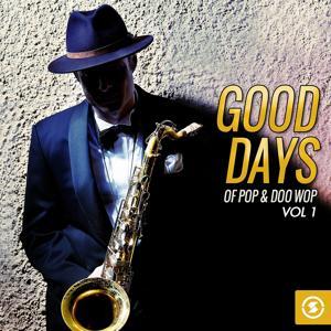 Good Days of Pop & Doo Wop, Vol. 1
