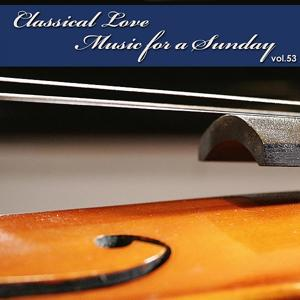 Classical Love - Music for a Sunday Vol 53