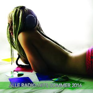 Alle Radio-Hits Sommer 2016