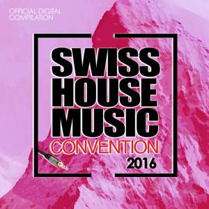 Swiss House Music Convention 2016