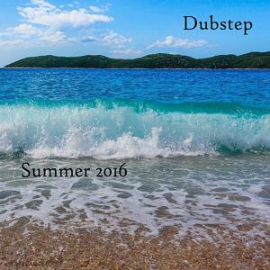 Dubstep Summer 2016