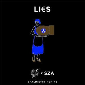 Lies (feat. SZA) [Palmistry Remix]