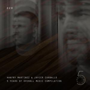 HANFRY MARTINEZ & JAVIER CARBALLO PRESENTS 5 YEARS OF OVERALL MUSIC