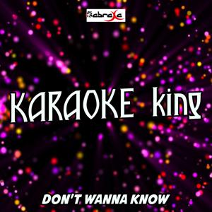 Don't Wanna Know (Karaoke Version) (Originally Performed by Maroon 5 and Kendrick Lamar)