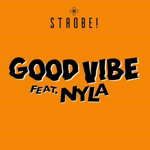 Good Vibe (feat. Nyla)