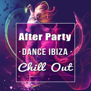 After Party Dance Ibiza Chill Out