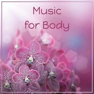Music for Body – Nature Sounds for Pure Relaxation, Deep Sleep, Music for Spa, Wellness, Morning Breeze