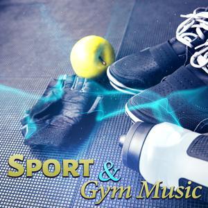 Sport & Gym Music: Fitness & Intensive Training, Electronic Workout Music, Jumping & Running, Aerobics, Kickboxing, Jogging