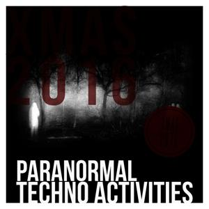 Paranormal Techno Activities - XMAS 2016