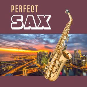 Perfect Sax – Smooth Jazz Sax, Light Jazz Moods, Sweet Kiss