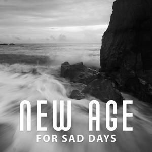 New Age for Sad Days – Stress Relief, Music for Better Day, Sounds of Rain