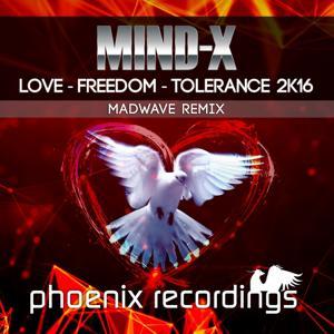 Love - Freedom - Tolerance 2K16 (Madwave Remix)