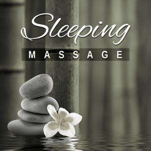 Sleeping Massage – Music for Total Relaxation While Massage, Relax and Sleep, Healing New Age