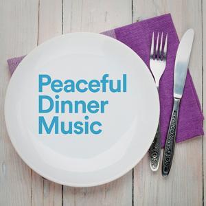 Peaceful Dinner Music