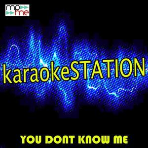 You Don't Know Me (Karaoke Version) (Originally Performed by Jax Jones and RAYE)