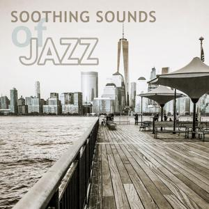Soothing Sounds of Jazz – Jazz for a Morning Coffee, Jazz Music Relax, Smooth and Cool Jazz Instrumentals