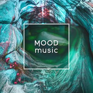 Mood Music - Sounds of Rest, Time to Breath, Rest and Forgive, Balloons with Gums, Time Fun, Beneficial Rhythms of Nature