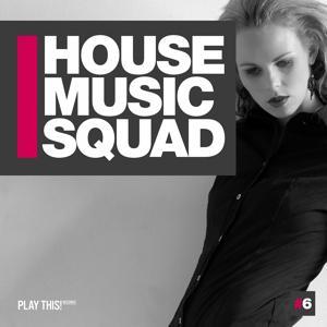 House Music Squad #6