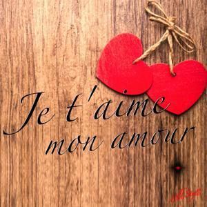 Je t'aime, mon amour