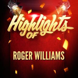 Highlights of Roger Williams