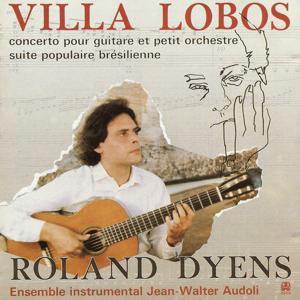 Villa-Lobos: Concerto pour guitare et petit orchestre et Suite brésielienne