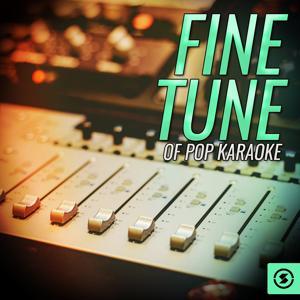 Fine Tune Of Pop Karaoke Hits