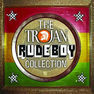 The Trojan Rude Boy Collection